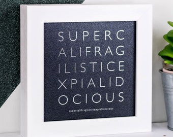 Framed Print; Silver Foil Print; Silver Prints; Supercalifragilisticexpialidocious; Mary Poppins; Iridescent; Grey Art; FMS009
