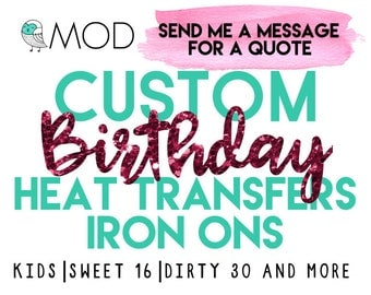 Birthday Sweet 16 Party - Custom Iron On Decals - Heat Transfers - First Birthday - Toddler Birthday Shirt Gold Foil - Tshirts - Totes