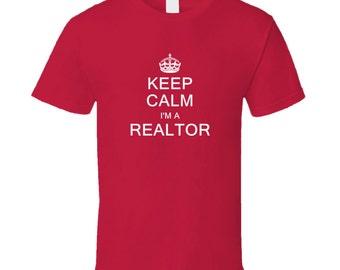 Keep Calm I'm A Realtor  T Shirt