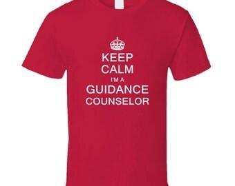 Keep Calm I'm A Guidance Counselor  T Shirt