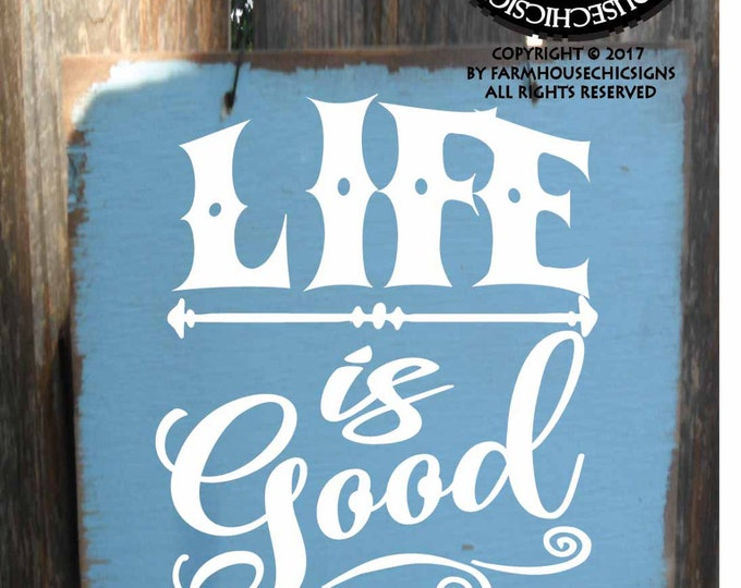 life is good, life is good sign, it's a good life, inspirational gift, good life, good life sign