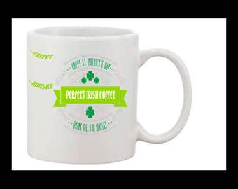 Personalised St Patrick's day mug Perfect Irish Coffee - your message, Whisky