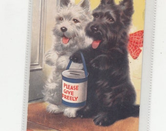 """Scarce Scottish Terrier Dog&Westie Terrier Dog Collect For The Dog Home """"Please Give Freely"""" Vintage Postcard-Must See"""
