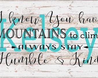 Senior 2018 I Know Mountains Climb Humble Kind Lyrics Nmae Christmas Gift Wood Sign Canvas Wall Art Graduation Dorm Room, Teenager, Birthday