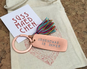 IRGENDWAS IS IMMER - hand stamped keychain // Berlin dialect // German //