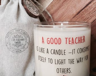 Soy Candle / A Good Teacher / Teacher Gifts / A Good Teacher Is Like A Candle / Gifts For Teachers / Teacher Appreciation Gift /