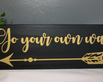 Go your own way, hand painted, wooden sign, wood sign, custom wood sign, home decor, wall hanging, arrow, plaque, custom wooden sign, custom