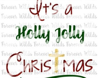 It's a Holly Jolly Christmas SVG - Christmas cross SVG - Holiday SVG - Cricut - Silhouette - Cutting File -  htv - Religious svg