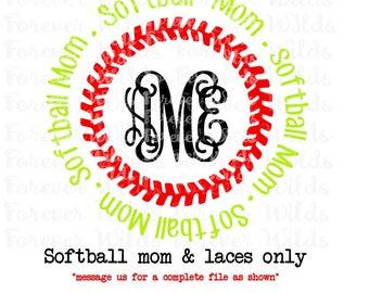 Softball mom SVG - Softball Monogram SVG - Softball mom shirt - softball Mom SVG - Cricut Files - Silhouette File no monogram