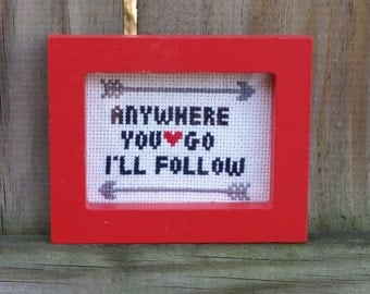 Anywhere You Go I'll Follow Mini Cross Stitch