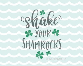 Shake Your Shamrocks SVG Cricut Explore and more. Shake Shamrocks Lucky Irish Shamrock St. Patrick's Day Kiss Me I'm Irish Quote SVG