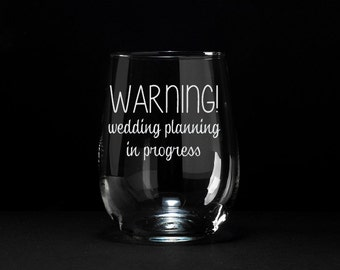 Engagement Wine Glass, Funny Wine Glass, Bride To Be Gift, Just Engaged Gift, Wedding Planning Wine Glass, Etched Wine Glass, Funny Gift