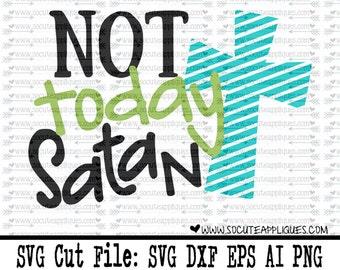 Easter SVG Cut file, Not today Satan svg, cross svg, Jesus svg, Christmas svg, Religious cut file, Christian cut file, socuteappliques