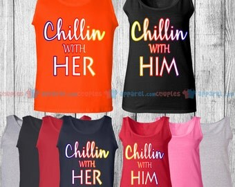Chillin With Her & Him - Matching Couple Tank Top - His and Her Tank Tops - Love Tank Tops