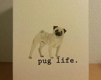 "Cute Pug ""pug life."" Blank inside A7 greeting card"