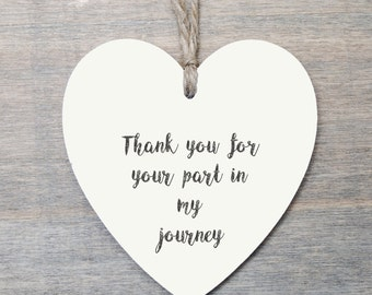Wooden Hanging Heart, Thank You gift, Friendship Gift, Your part in my journey..