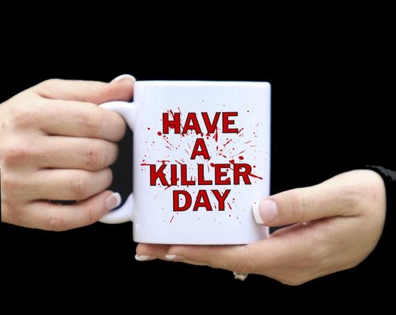 DEXTER MUG | Have A Killer Day |  TV Show | Funny Gift | 11 oz.