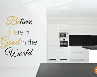 Custom Vinyl Lettering & Decals - Be The Good / Believe There Is Good, quote, wall decal, Ghandi