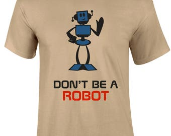 Don't Be A Robot Funny Robot Character Graphic Men T-shirt - DntBeRbot-Mss