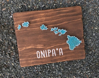 Hawaii State Sign//Onipa'a// String Art// Wooden Sign