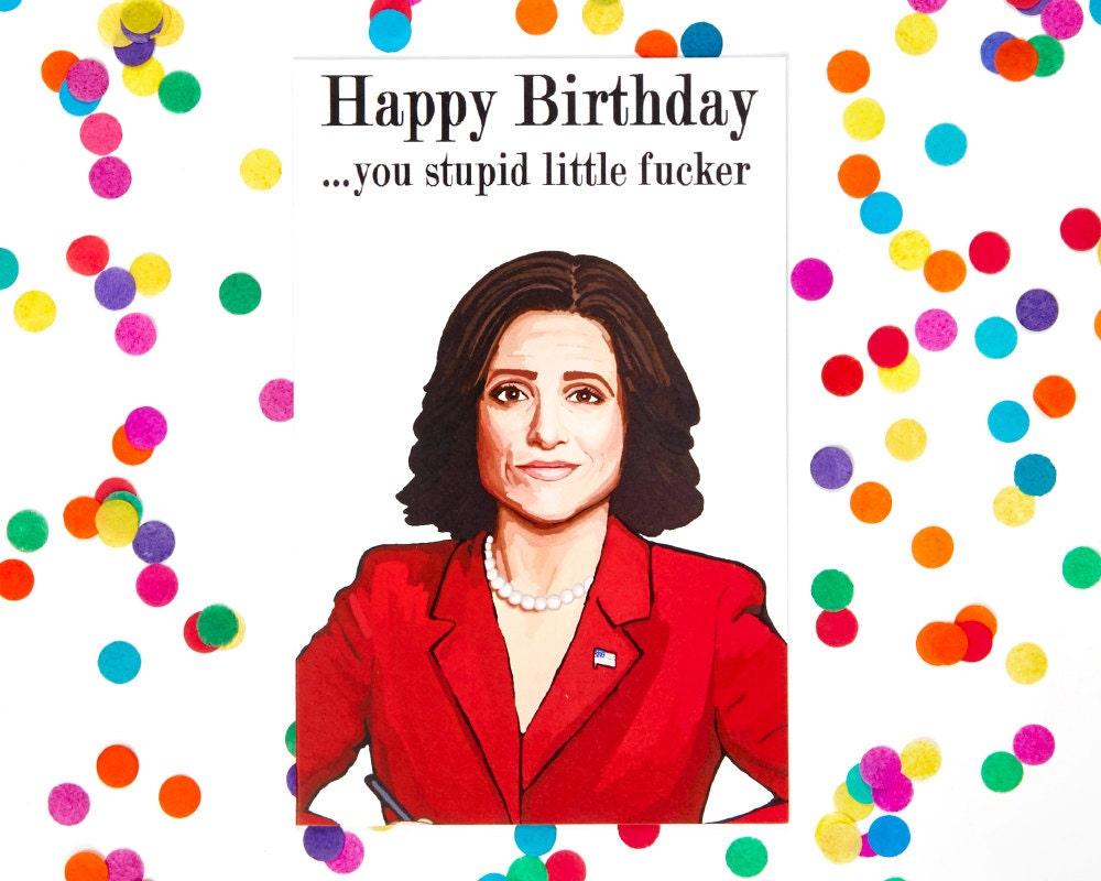 Veep Birthday Card Julia LouisDreyfus Selina Meyer Gary – Arrested Development Birthday Card