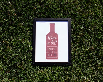 "Framed Quote - ""Wine a Bit! You will Feel Better"""