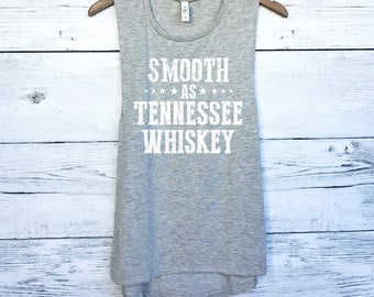 Smooth as Tennessee Whiskey Muscle Tank Top for Women - Whiskey Tank Tops - Funny Drinking - Country Southern Tanks - Country Music Songs
