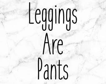 Leggings Are Pants decal, fashion goodies, Room decals, fashion consultant, Legging decals