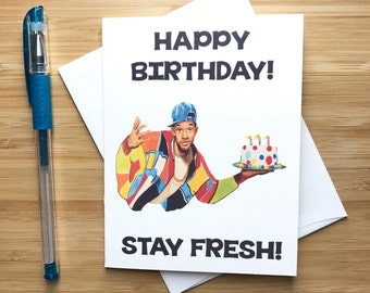 Funny Stay Fresh Birthday Card, Will Smith, Happy Birthday Gift, Bday Card for Friend, 90s Kids, 1990s Pop Culture Cards, Bday Card