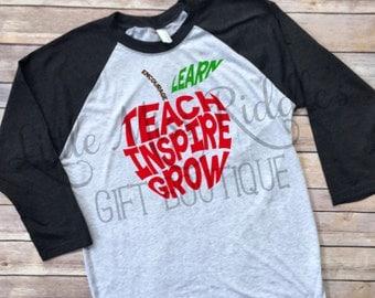Learn Teach Inspire Grow Teacher Raglan, Apple Raglan, Teacher Quote Shirt, Teacher Gift, Teacher Tee with Quote, Teacher School Shirt, S-3X