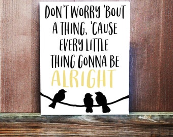 Inspirational Sign - Every Little Thing Is Gonna Be Alright Sign - Hand Painted Canvas - Birthday Gift - Canvas Quote - Motivational Sign