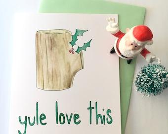 SALE yule log christmas card, painted holiday card, christmas paper goods, holiday pun note card, watercolor blank folded card