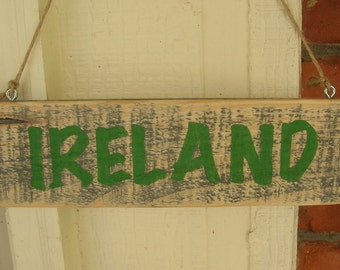Ireland Wood Sign - Rustic Gray Stain, Ireland Wall Hanging, Porch or Wall Decor, St. Patricks Day Spring Wood Sign