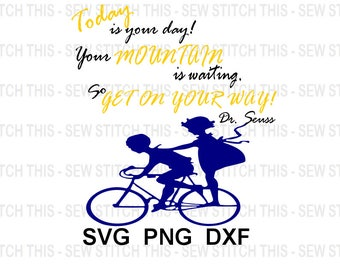 Today is you day svg, Dr Seuss svg, Dr Seuss quote, Bicycle svg, Your mountain is waiting, Home decor, Wall art, Wall decor, Sibling svg