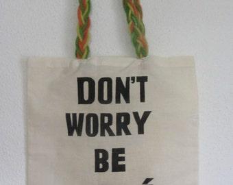 Don't Worry Be Yoncé totebag