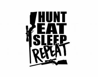 Hunt Eat Sleep Repeat - Hunting Decal - Hunting Sticker - Gift for Hunter - Deer Decal - Deer Hunter - Deer Hunting - Father's Day - Hunting