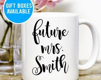 Future Mrs Mug, Future Mrs Engagement Mug, Future Mrs Engaged Gift, Mug Proposal Gift, Bride to be Mug, Wedding Gift, Cute Wedding Mug