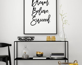 Dream believe succeed printable poster, typography print, printable quote, wall decor, typography poster