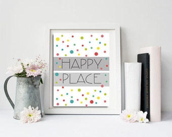 Happy place, Confetti, Digital download, Printable kids gift, Polka dot, Colorful wall art, New house gift, Housewarming gift, House decor