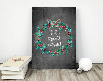 Instant Download Baby it's Cold Outside Printable Poster Baby it's Cold Outside Sign Chalkboard Sign Winter Wedding Sign Digital Download