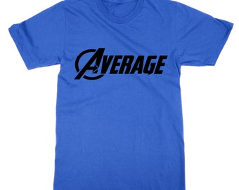 Average superhero parody t-shirt