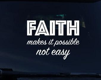 Faith makes it possible not easy, Faith decal, vinyl decal, car decal