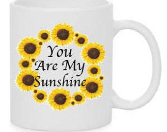 Coffee mug, you are my SUNSHINE