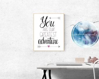 """PRINT """"You are our greatest adventure"""" Typography"""