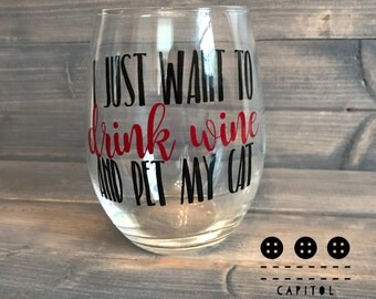 Cat Wine Glass -  Cat Lover Wine Glass - Cat Lady Wine Glass - Drink Wine and Pet My Cat -  Pet Lover Wine Glass - Gift For Cat Mom