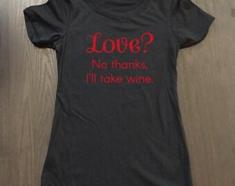 Valentine's Day Shirt -Funny Wine Valentines Day Shirt - Valentines Shirt - Funny Wine Shirt - Wine Shirt