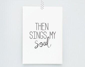 then sings my soul. art print. 5x7