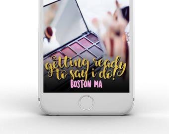 Wedding Getting Ready Snapchat Geofilter - custom