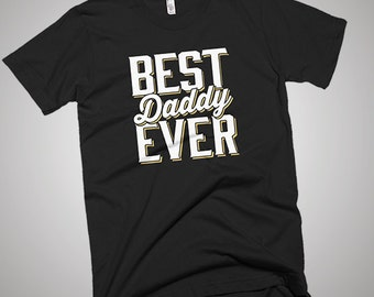 The Best Daddy Ever T-Shirt