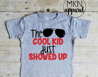 The Cool Kid Just Showed Up Youth Shirt, Cool Kid Shirt, Kid Shirt, Cool Toddler Shirt